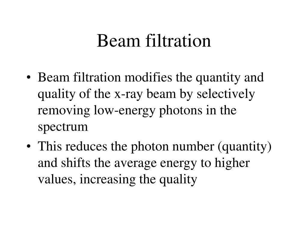 Beam filtration