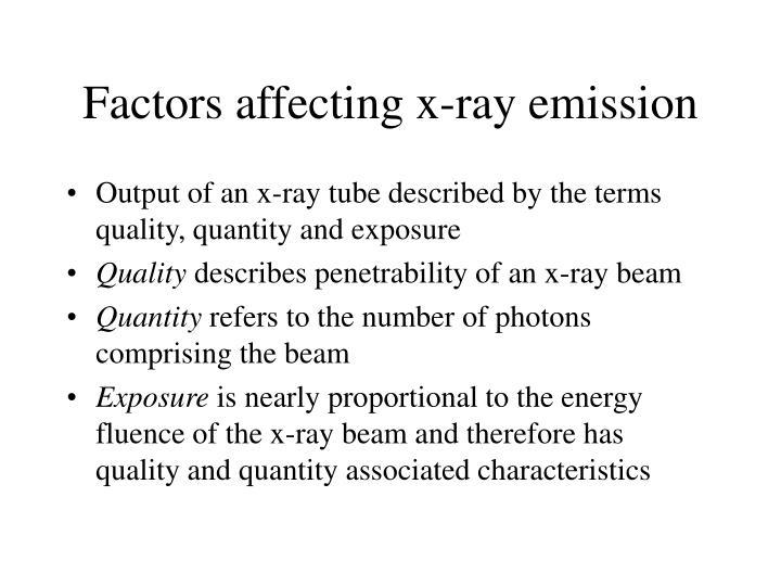 Factors affecting x ray emission