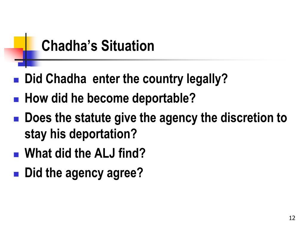 Chadha's Situation