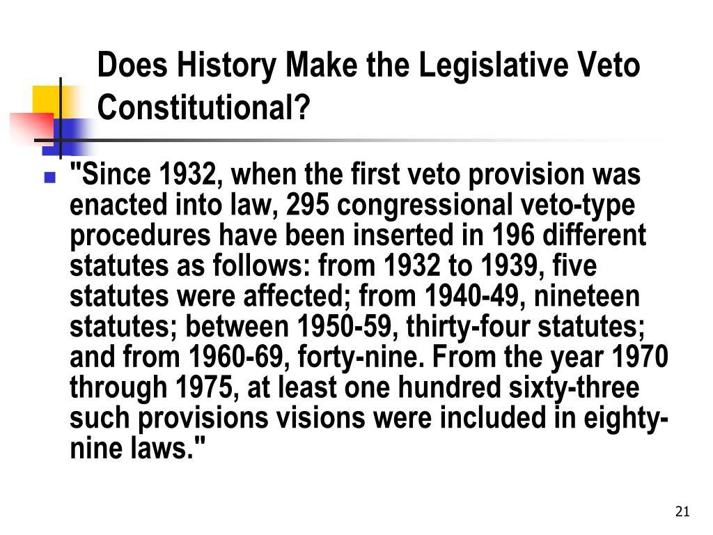 Does History Make the Legislative Veto  Constitutional?