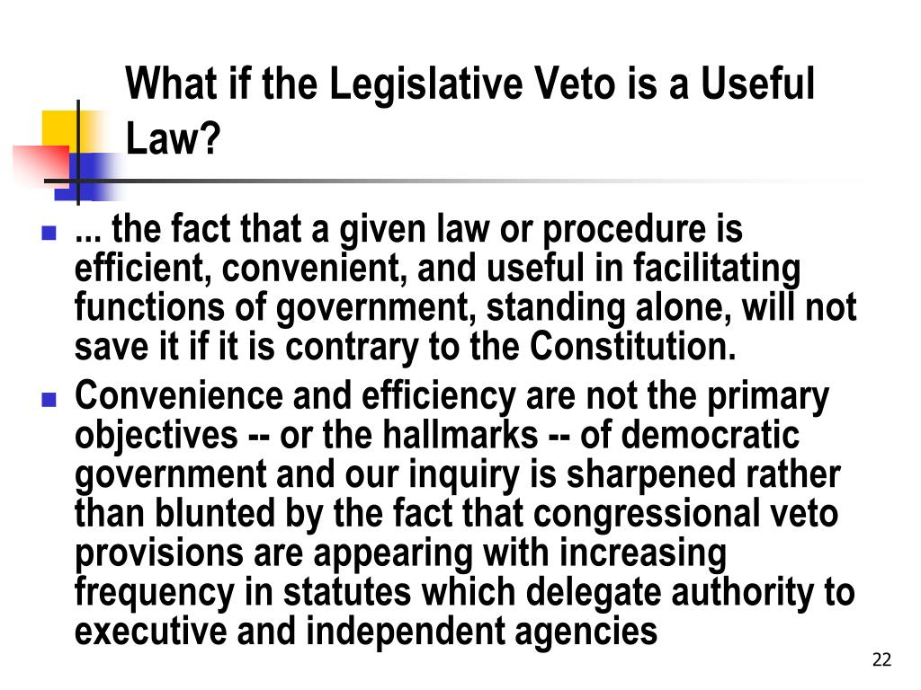 What if the Legislative Veto is a Useful Law?