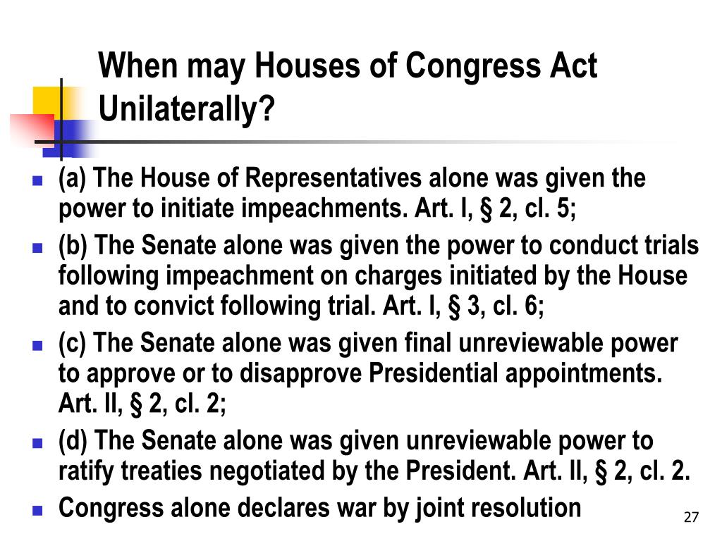 When may Houses of Congress Act Unilaterally?