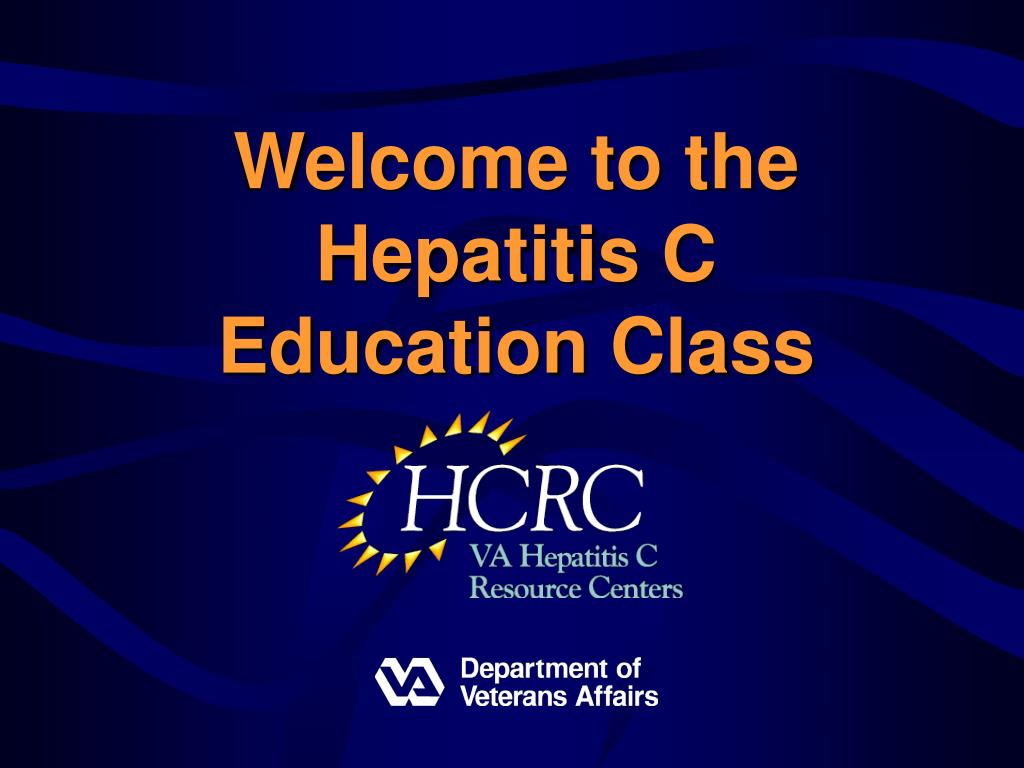 welcome to the hepatitis c education class l.