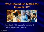 who should be tested for hepatitis c