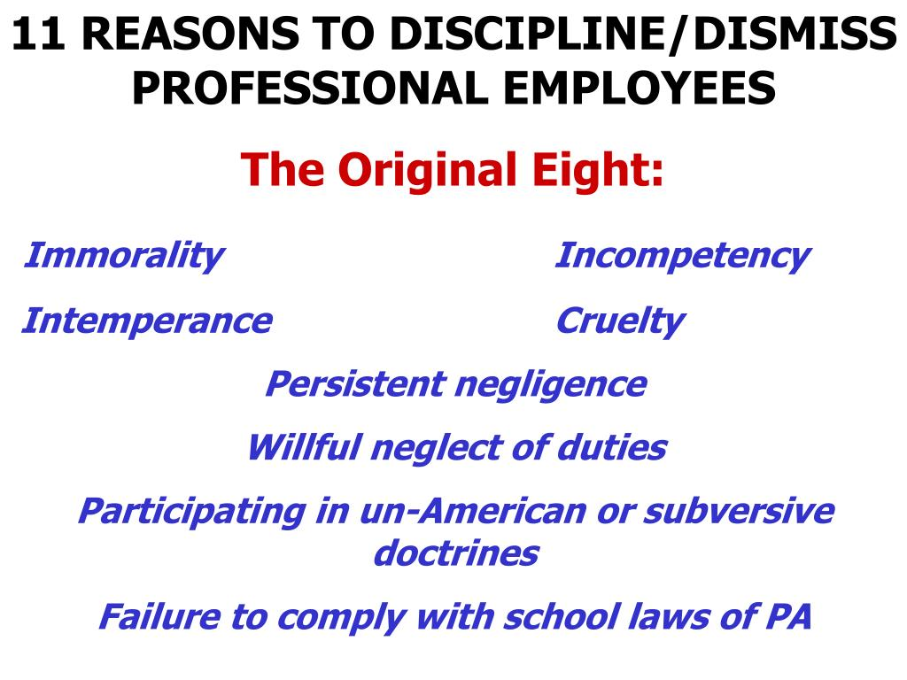 11 REASONS TO DISCIPLINE/DISMISS PROFESSIONAL EMPLOYEES