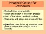 household context for interviewing