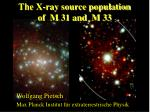 the x ray source population of m 31 and m 33