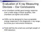 evaluation of x ray measuring devices our conclusions