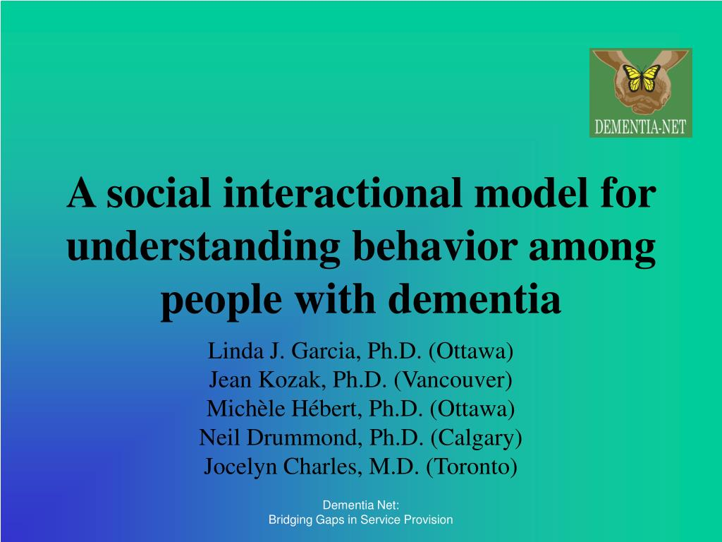 a social interactional model for understanding behavior among people with dementia l.