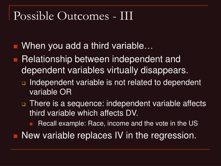 Possible Outcomes - III