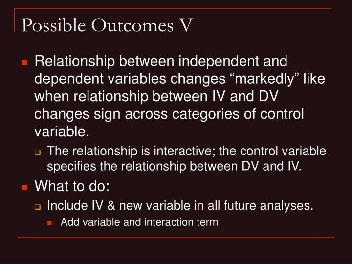 Possible Outcomes V
