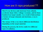 how are x rays produced6