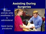 assisting during surgeries