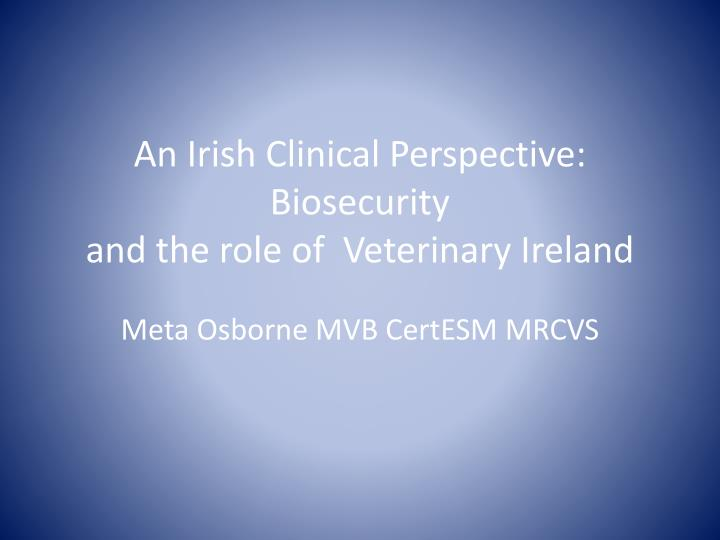An irish clinical perspective biosecurity and the role of veterinary ireland
