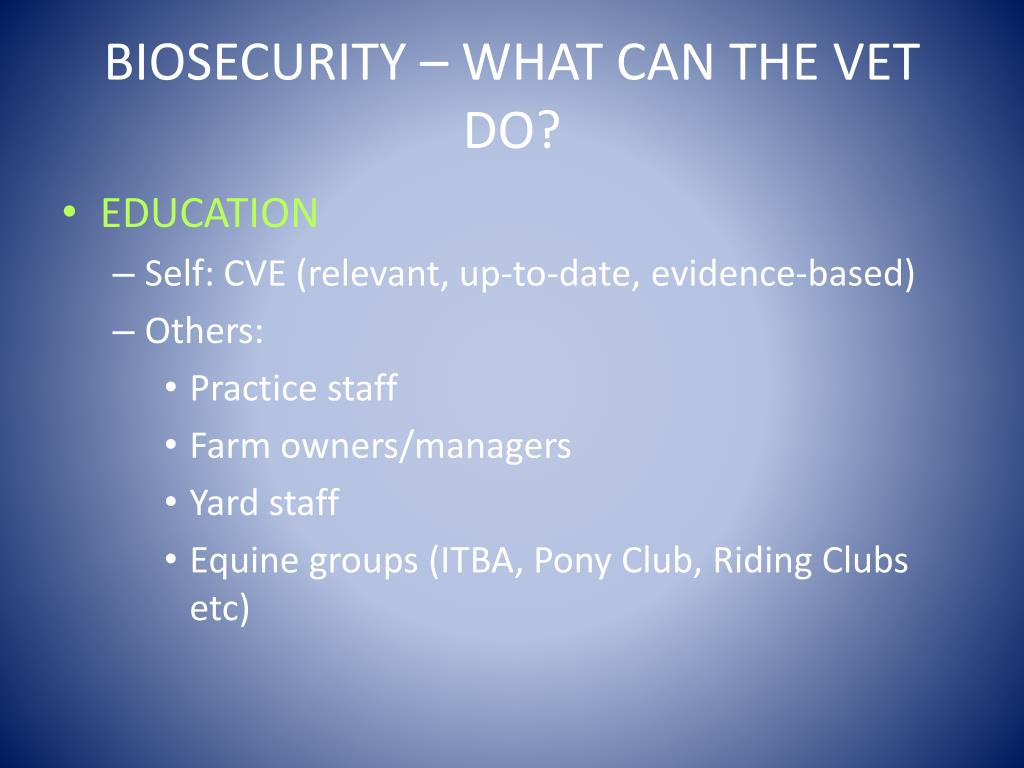 BIOSECURITY – WHAT CAN THE VET DO?