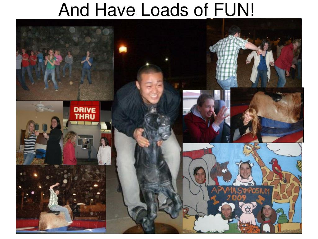 And Have Loads of FUN!