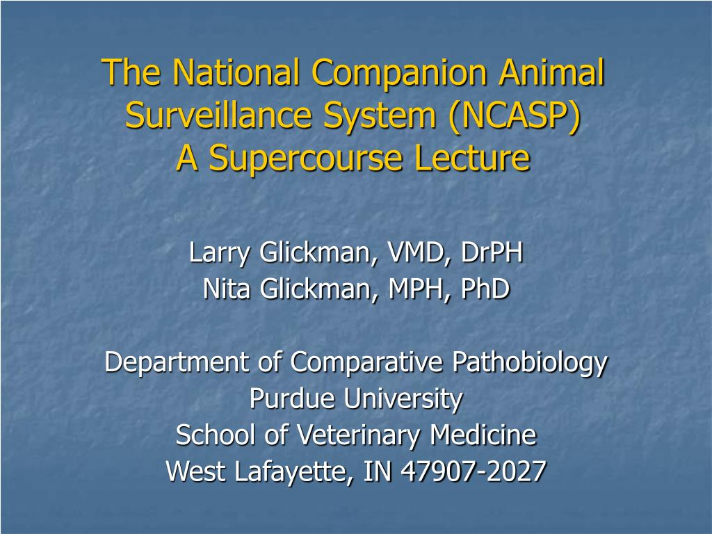 the national companion animal surveillance system ncasp a supercourse lecture