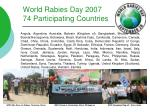 world rabies day 2007 74 participating countries