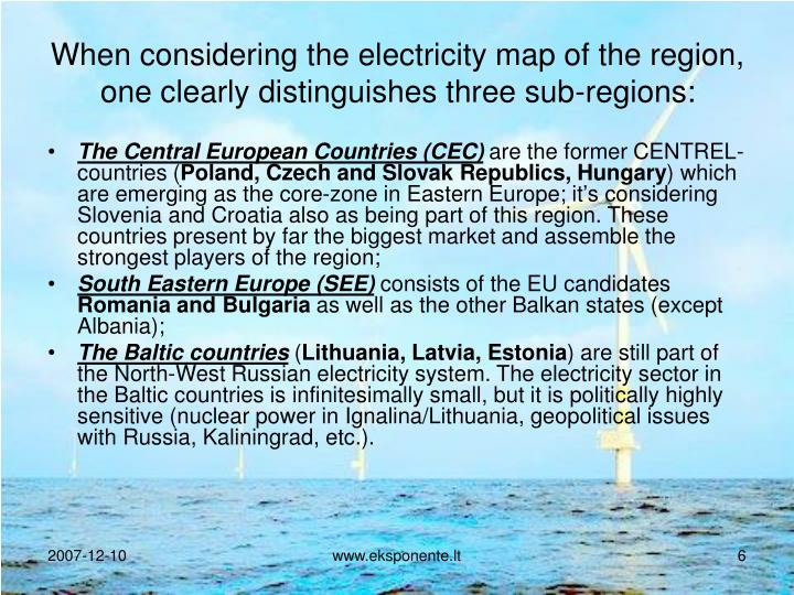 When considering the electricity map of the region, one clearly distinguishes three sub-regions: