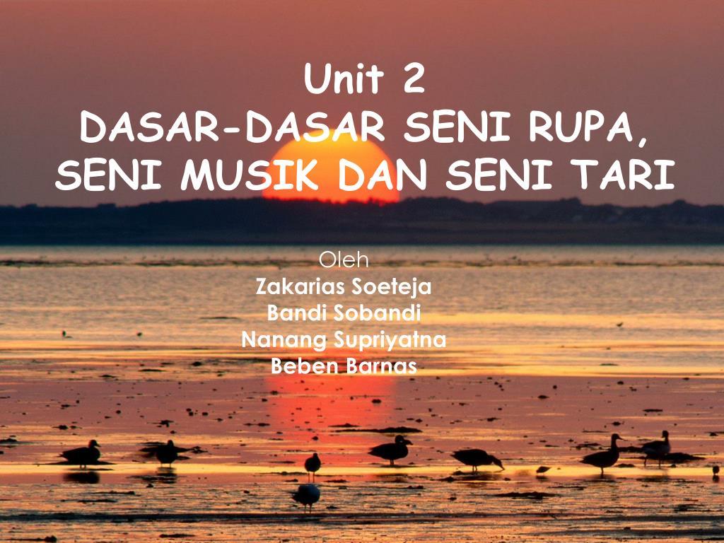 unit 2 dasar dasar seni rupa seni musik dan seni tari l.