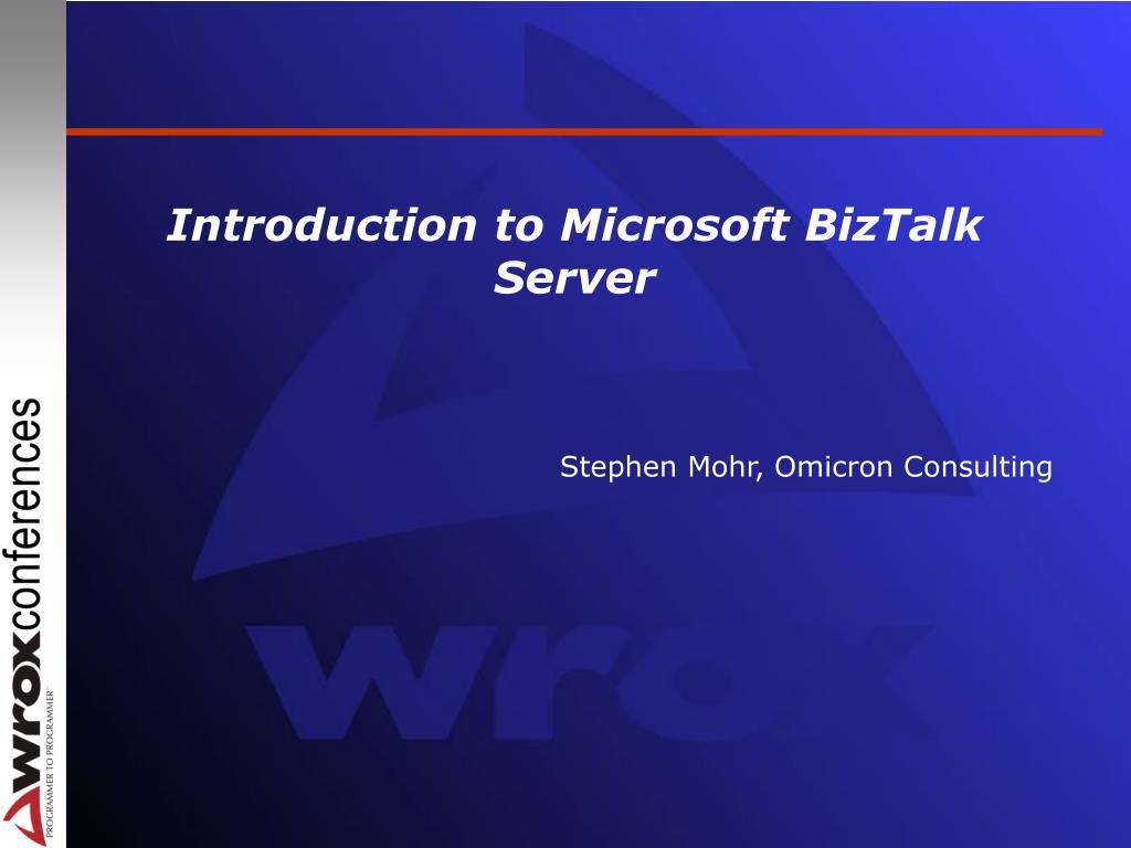 Introduction to Microsoft BizTalk Server