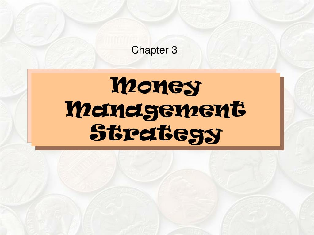 money management strategy l.