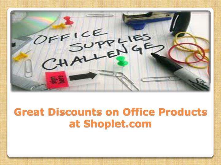 great discounts on office products at shoplet com n.
