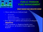 public pension fund management what makes our industry work