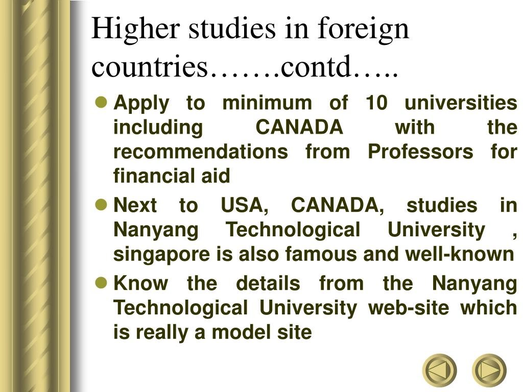 Higher studies in foreign countries…….contd…..