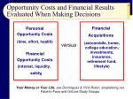 opportunity costs and financial results evaluated when making decisions