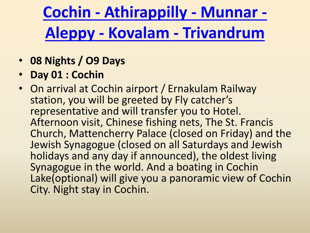 cochin athirappilly munnar aleppy kovalam trivandrum l.