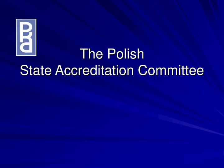 the polish state accreditation committee n.