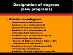 designation of degrees new programs
