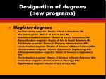 designation of degrees new programs17