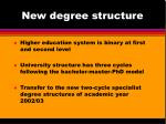 new degree structure