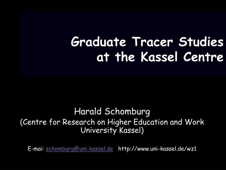 graduate tracer studies at the kassel centre n.
