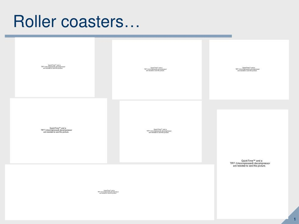 Roller coasters…
