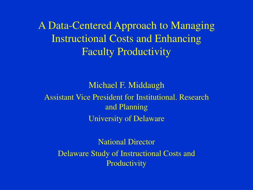 a data centered approach to managing instructional costs and enhancing faculty productivity l.