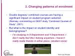 2 changing patterns of enrolment