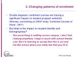 2 changing patterns of enrolment15