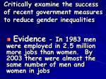 critically examine the success of recent government measures to reduce gender inequalities20