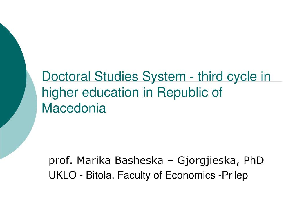 doctoral studies system third cycle in higher education in republic of macedonia l.