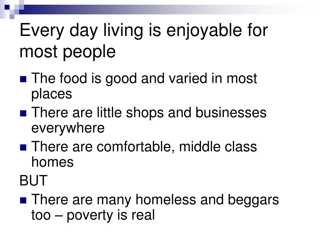 Every day living is enjoyable for most people