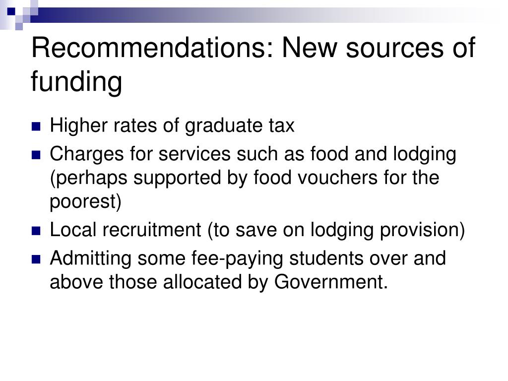 Recommendations: New sources of funding