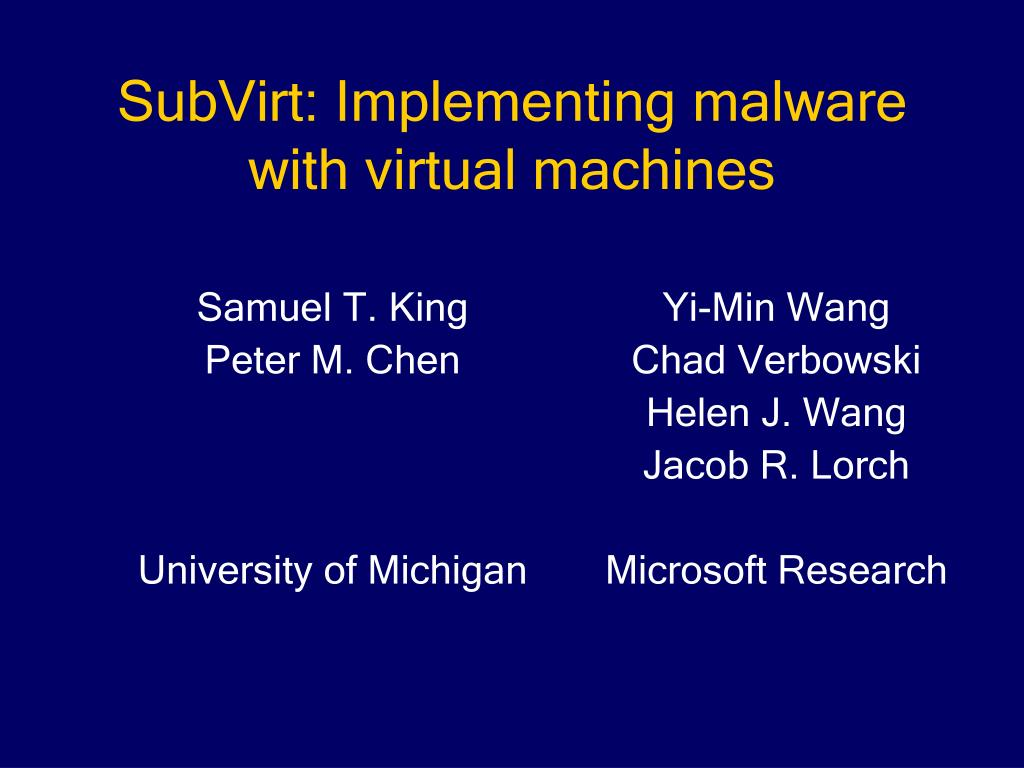 subvirt implementing malware with virtual machines