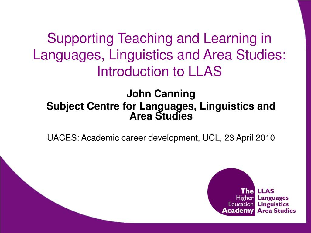 supporting teaching and learning in languages linguistics and area studies introduction to llas l.