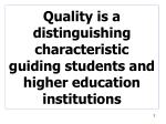 quality is a distinguishing characteristic guiding students and higher education institutions