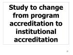 study to change from program accreditation to institutional accreditation