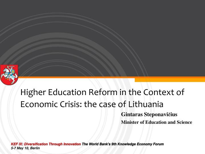 Higher education reform in the context of economic crisis the case of lithuania