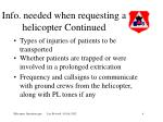 info needed when requesting a helicopter continued